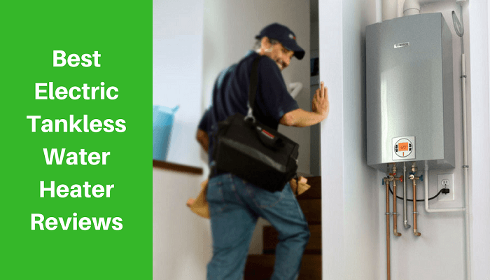 Best Electric Tankless Water Heater Reviews Top Trend